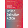 Online Collective Action - Dynamics of the Crowd in Social Media