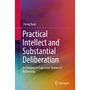 Practical Intellect and Substantial Deliberation - In Seeking an Expressive Notion of Rationality