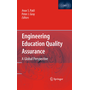 Engineering Education Quality Assurance - A Global Perspective