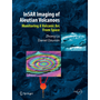 InSAR Imaging of Aleutian Volcanoes - Monitoring a Volcanic Arc from Space