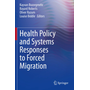 Health Policy and Systems Responses to Forced Migration