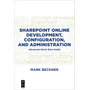 SharePoint Online Development, Configuration, and Administration - Advanced Quick Start Guide
