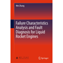 Failure Characteristics Analysis and Fault Diagnosis for Liquid Rocket Engines