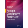 Aging in Comparative Perspective - Processes and Policies