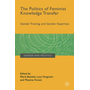 The Politics of Feminist Knowledge Transfer - Gender Training and Gender Expertise