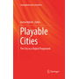Playable Cities - The City as a Digital Playground