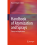 Handbook of Atomization and Sprays - Theory and Applications