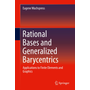 Rational Bases and Generalized Barycentrics - Applications to Finite Elements and Graphics