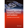 Flexible Spacecraft Dynamics, Control and Guidance - Technologies by Giovanni Campolo