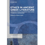 Ethics in Ancient Greek Literature - Aspects of Ethical Reasoning from Homer to Aristotle and Beyond