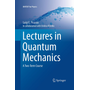 Lectures in Quantum Mechanics - A Two-Term Course