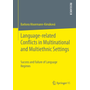 Language-related Conflicts in Multinational and Multiethnic Settings - Success and Failure of Language Regimes