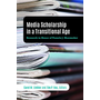 Media Scholarship in a Transitional Age - Research in Honor of Pamela J. Shoemaker
