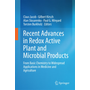 Recent Advances in Redox Active Plant and Microbial Products - From Basic Chemistry to Widespread Applications in Medicine and Agriculture
