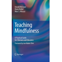 Teaching Mindfulness - A Practical Guide for Clinicians and Educators