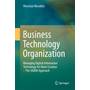 Business Technology Organization - Managing Digital Information Technology for Value Creation - The SIGMA Approach