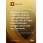 Optimum Choice of Energy System Configuration and Storages for a Proper Match between Energy Conversion and Demands