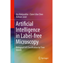 Artificial Intelligence in Label-free Microscopy - Biological Cell Classification by Time Stretch