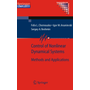 Control of Nonlinear Dynamical Systems - Methods and Applications