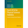 Excel 2016 for Physical Sciences Statistics - A Guide to Solving Practical Problems
