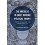 The Americas in Early Modern Political Theory - States of Nature and Aboriginality