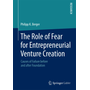 The Role of Fear for Entrepreneurial Venture Creation - Causes of Failure before and after Foundation