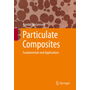 Particulate Composites - Fundamentals and Applications