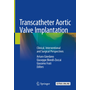 Transcatheter Aortic Valve Implantation - Clinical, Interventional and Surgical Perspectives