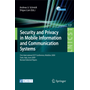 Security and Privacy in Mobile Information and Communication Systems - First International ICST Conference, MobiSec 2009, Turin, Italy, June 3-5, 2009, Revised Selected Papers