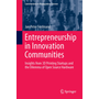 Entrepreneurship in Innovation Communities - Insights from 3D Printing Startups and the Dilemma of Open Source Hardware