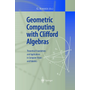 Geometric Computing with Clifford Algebras - Theoretical Foundations and Applications in Computer Vision and Robotics