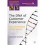 The DNA of Customer Experience - How Emotions Drive Value