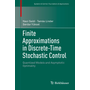 Finite Approximations in Discrete-Time Stochastic Control - Quantized Models and Asymptotic Optimality