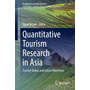 Quantitative Tourism Research in Asia - Current Status and Future Directions