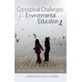 Conceptual Challenges for Environmental Education - Advocacy, Autonomy, Implicit Education and Values