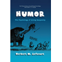Humor - The Psychology of Living Buoyantly