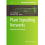 Plant Signalling Networks - Methods and Protocols