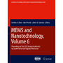 MEMS and Nanotechnology, Volume 6 - Proceedings of the 2012 Annual Conference on Experimental and Applied Mechanics