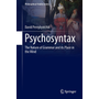 Psychosyntax - The Nature of Grammar and its Place in the Mind