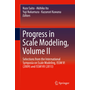 Progress in Scale Modeling, Volume II - Selections from the International Symposia on Scale Modeling, ISSM VI (2009) and ISSM VII (2013)