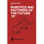 Robotics and Factories of the Future '87 - Proceedings of the Second International Conference San Diego, California, USA July 28–31, 1987