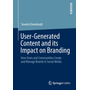 User-Generated Content and its Impact on Branding - How Users and Communities Create and Manage Brands in Social Media
