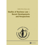 """Studies of Business Law – Recent Developments and Perspectives - Contributions to the International Conference """"Perspectives of Business Law in the Third Millennium"""", November 2, 2012, Bucharest"""