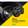 Franzis Verlag Nikon Coolpix P1000 - The camera book