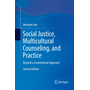 Social Justice, Multicultural Counseling, and Practice - Beyond a Conventional Approach