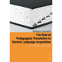 The Role of Pedagogical Translation in Second Language Acquisition - From Theory to Practice