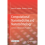 Computational Nanomedicine and Nanotechnology - Lectures with Computer Practicums