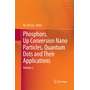 Phosphors, Up Conversion Nano Particles, Quantum Dots and Their Applications - Volume 2