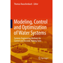 Modeling, Control and Optimization of Water Systems - Systems Engineering Methods for Control and Decision Making Tasks
