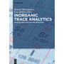 Inorganic Trace Analytics - Trace Element Analysis and Speciation